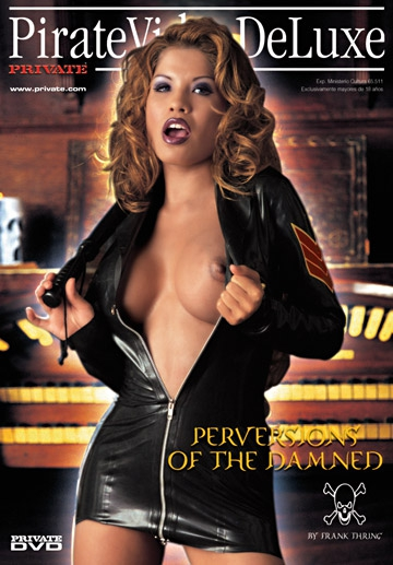 The Perversions of the Damned