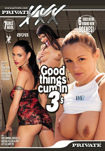 Good Things Cum In 3's-Private Movie